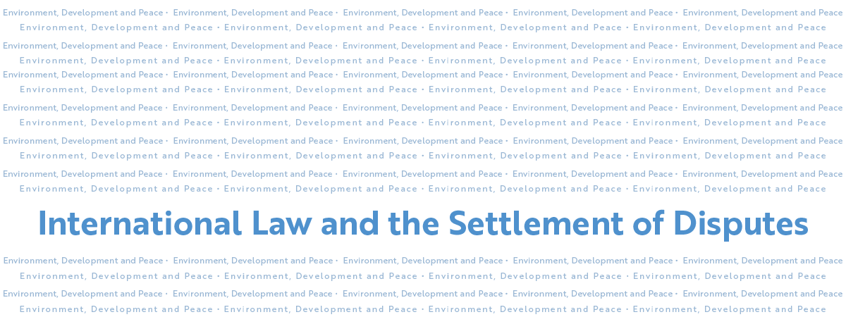 International Law and the Settlement of Disputes